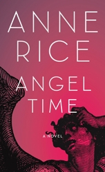 The Review:  Angel Time, Anne Rice